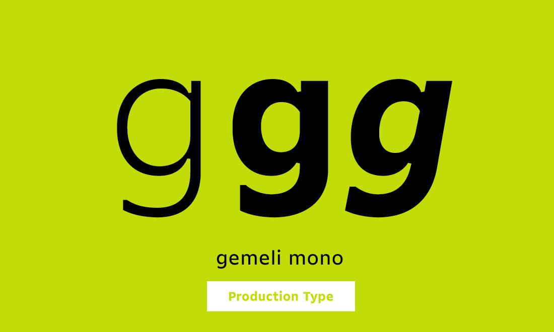 Production Type Gemeli Mono