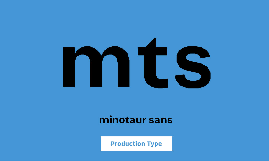 Production Type Minotaur Sans