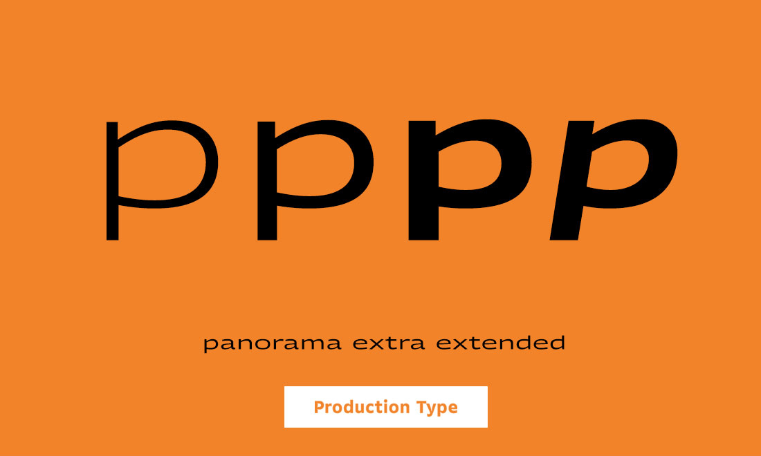 Production Type Panorama ExtraExtended