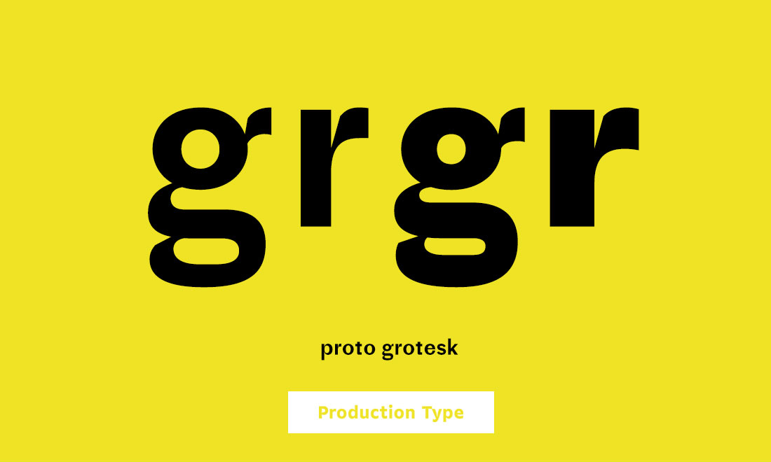 Production Type Proto Grotesk